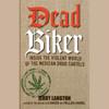 Jerry Langton - Dead Biker: Inside the Violent World of the Mexican Drug Cartels (Unabridged) artwork