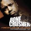Forever Grippin' the Grain - Single, Bone Crusher