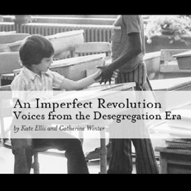 An Imperfect Revolution: Voices from the Desegregation Era (Unabridged) - American RadioWorks mp3 listen download