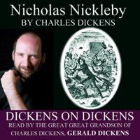 Nicholas Nickleby: Dickens on Dickens (Unabridged)
