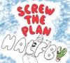Screw the Plan - EP ジャケット写真