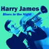 Blues In The Night, Harry James