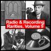Radio & Recording Rarities, Volume 9