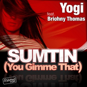 Sumtin (You Gimme That) Mp3 Download