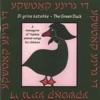 Di Grine Katshke - the Green Duck - a Menagerie of Yiddish Animal-songs for Children