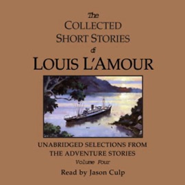 The Collected Short Stories of Louis L'Amour: Volume Four - Louis L'Amour mp3 listen download