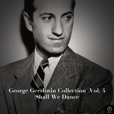 George Gershwin Collection, Vol. 4 - Shall We Dance - George Gershwin