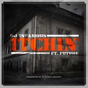 Itchin' (feat. Future) - Single Mp3 Download