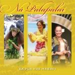 Na Palapalai - Ka la 'Olinolino