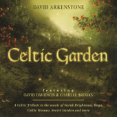 Celtic Garden: A Celtic Tribute To The Music Of Sarah Brightman, Enya, Celtic Woman, Secret Garden And More-David Arkenstone