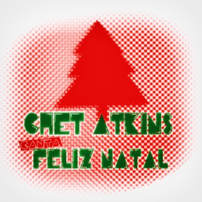 Chet Atkins Canta Feliz Natal - Chet Atkins