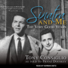 Tony Consiglio & Franz Douskey - Sinatra and Me: The Very Good Years (Unabridged)  artwork