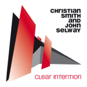 Clear Intention - Christian Smith & John Selway