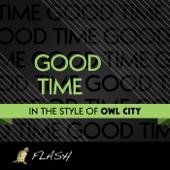 Good Times (Originally by Owl City & Carly Rae Jepsen) [Karaoke / Instrumental] - Single