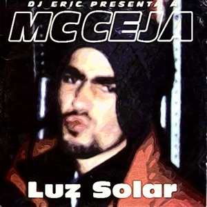 DJ Eric Presenta a MC Ceja: Luz Solar Mp3 Download