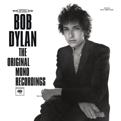 The Original Mono Recordings - Bob Dylan