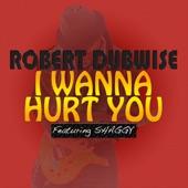 I Wanna Hurt You - Single (feat. Shaggy)