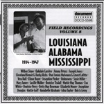Field Recordings, Vol. 8: Louisiana, Alabama, Mississippi (1934-1947)