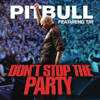 Don't Stop the Party (feat. TJR) - Pitbull