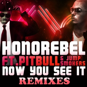 Now You See It (Remixes) [feat. Pitbull & Jump Smokers] Mp3 Download