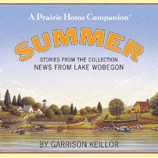 News from Lake Wobegon: Summer – Garrison Keillor