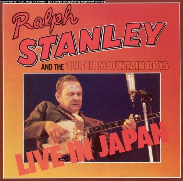 Ralph Stanley & The Clinch Mountain Boys - Ralph Stanley & the Clinch Mountain Boys: Live in Japan