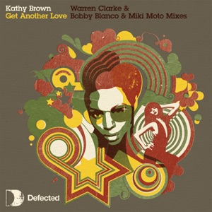 Kathy Brown - Get Another Love (Bobby Blanco & Miki Moto Club Mix)