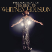 I Will Always Love You: The Best of Whitney Houston (Deluxe Version) - Whitney Houston - Whitney Houston