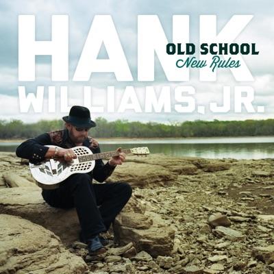 Old School New Rules - Hank Williams Jr.
