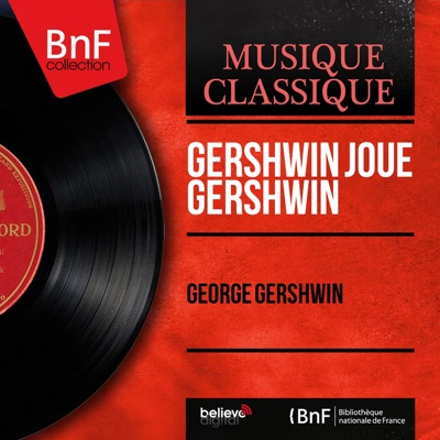 Gershwin joue Gershwin (Mono Version) - George Gershwin