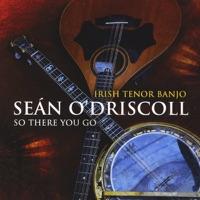 So There You Go, Irish Tenor Banjo by Sean O'Driscoll on Apple Music