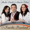 O Familie Populara, Andra & Sandel si Aurora Mihai