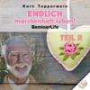 Endlich märchenhaft leben!: Teil 2 (Seminar Life) - Kurt Tepperwein