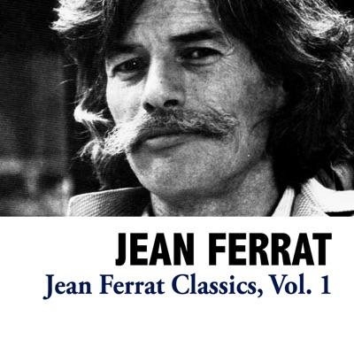 Jean Ferrat Classics, Vol. 1 - Jean Ferrat