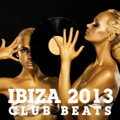 Various Artists - Ibiza 2013 – Club Beats