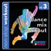 Dance Mix Workout Music 3 (134-145BPM Music for Fast Walking, Jogging, Cardio) [Non-Stop Mix]