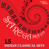 Sa Re Ga Ma Pa - 15 Indian Classical Hits