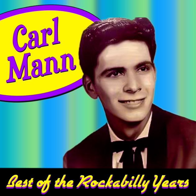 best of the rockabilly years by carl mann on apple music. Black Bedroom Furniture Sets. Home Design Ideas