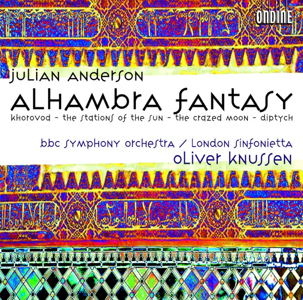 Anderson, J: Alhambra Fantasy, Khorovod, The Stations of the Sun