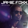 Intuition (Bonus Track Version), Jamie Foxx