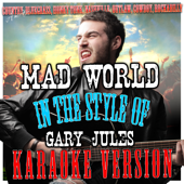 Mad World (In the Style of Gary Jules) [Karaoke Version]