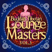 Buddah Tibetan Lounge Masters, Vol. 3 (Meditation and Relax Bar Chill Out) - Various Artists