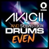 Even - EP, Avicii & Sebastien Drums