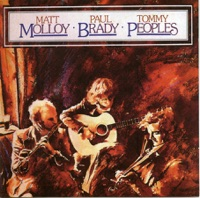Molloy, Brady, Peoples by Matt Molloy, Paul Brady & Tommy Peoples on Apple Music