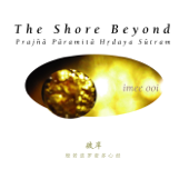 Prajna Paramita Hrdaya Sutram (The Shore Beyond)