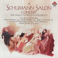 Schumann: a Schumann Salon Concert Performed On Period Instruments by The Helicon Ensemble, Pedja Muzijevic, Mark Steinberg, Marc Schachman, Charlotte Hellekant, Paul Groves & Albert Fuller on Apple Music