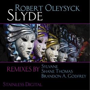 Robert Oleysyck - Slyde (The Sylvane Remix)