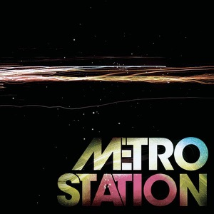 Metro Station - Now That We're Done