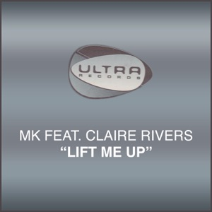 Lift Me Up (feat. Claire Rivers) - Single Mp3 Download