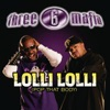 Three 6 Mafia - Lolli Lolli (Pop That Body) [feat. Project Pat Young D & SuperPower]